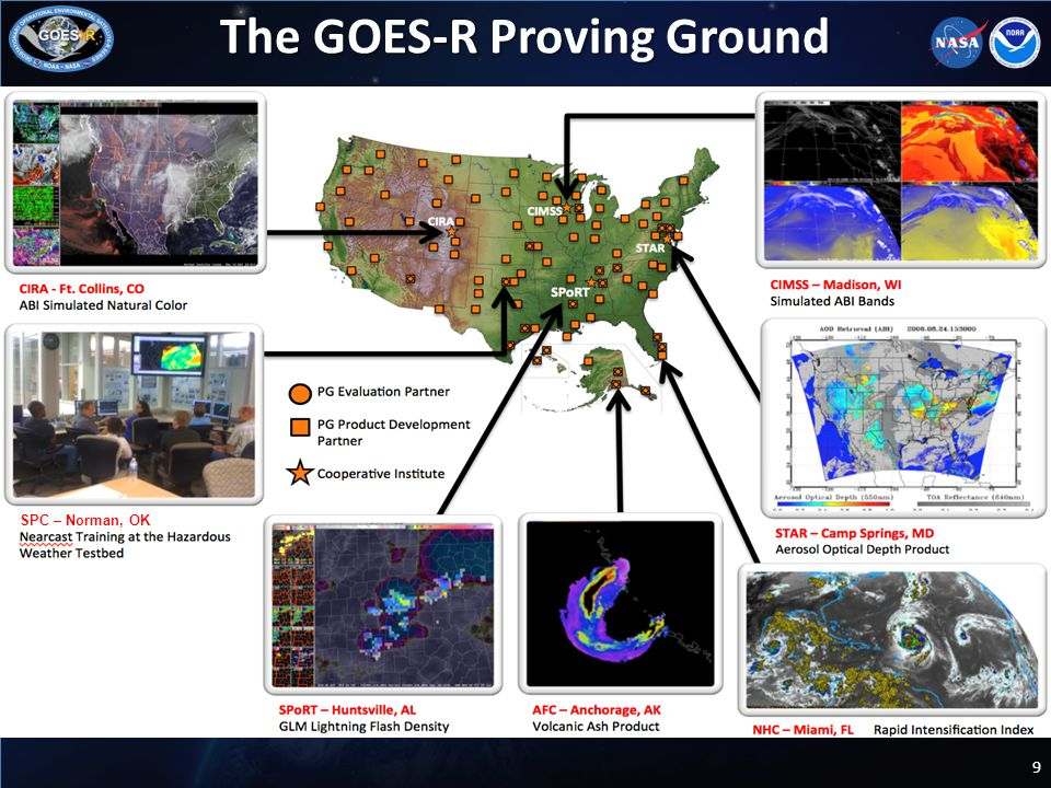 The GOES-R Proving Ground 9 SPC – Norman, OK