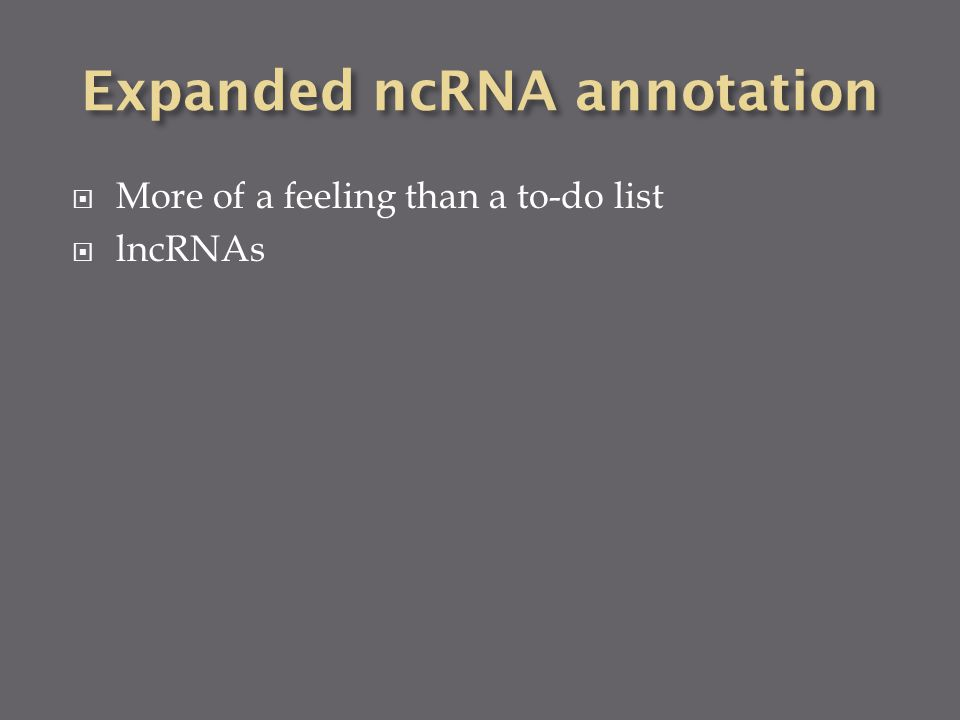  More of a feeling than a to-do list  lncRNAs