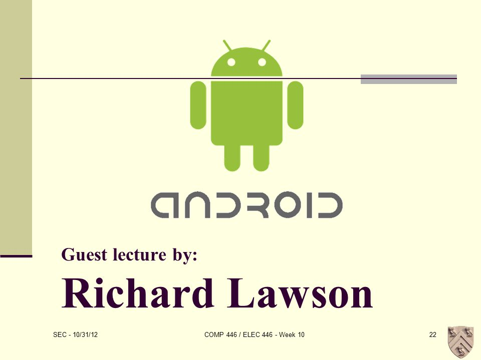 Guest lecture by: Richard Lawson SEC - 10/31/12 COMP 446 / ELEC 446 - Week 1022