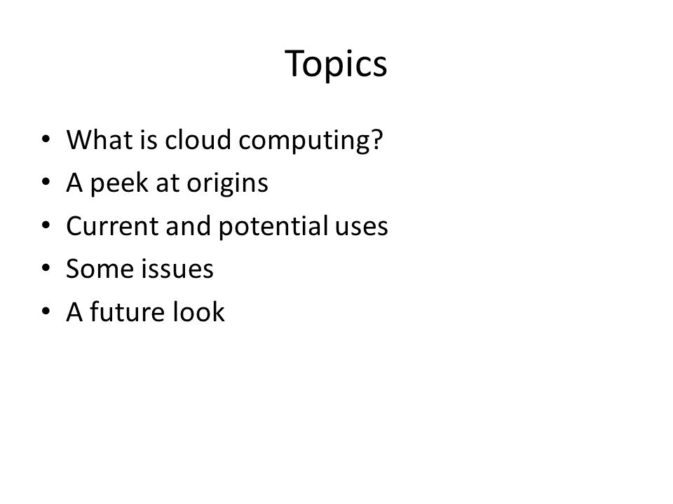 Topics What is cloud computing.