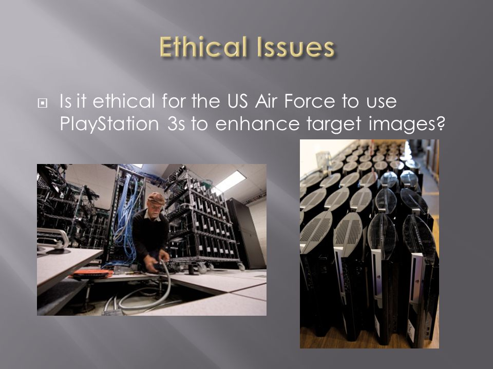  Is it ethical for the US Air Force to use PlayStation 3s to enhance target images?
