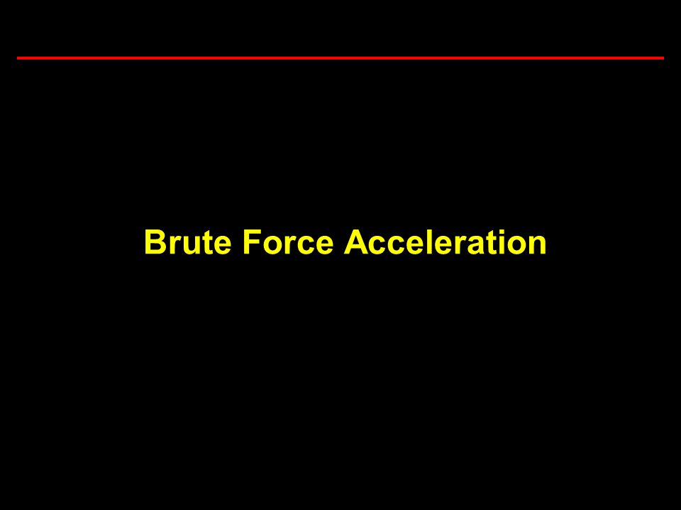 11 Task 3.5: Computational Considerations in Brownout Simulations Brute Force Acceleration