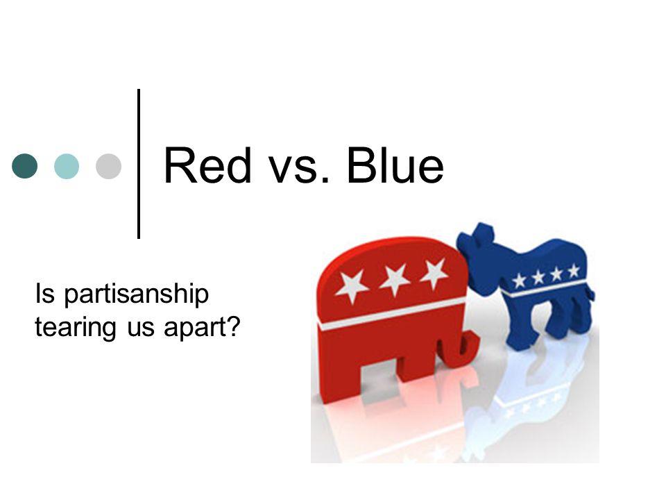 Red vs. Blue Is partisanship tearing us apart