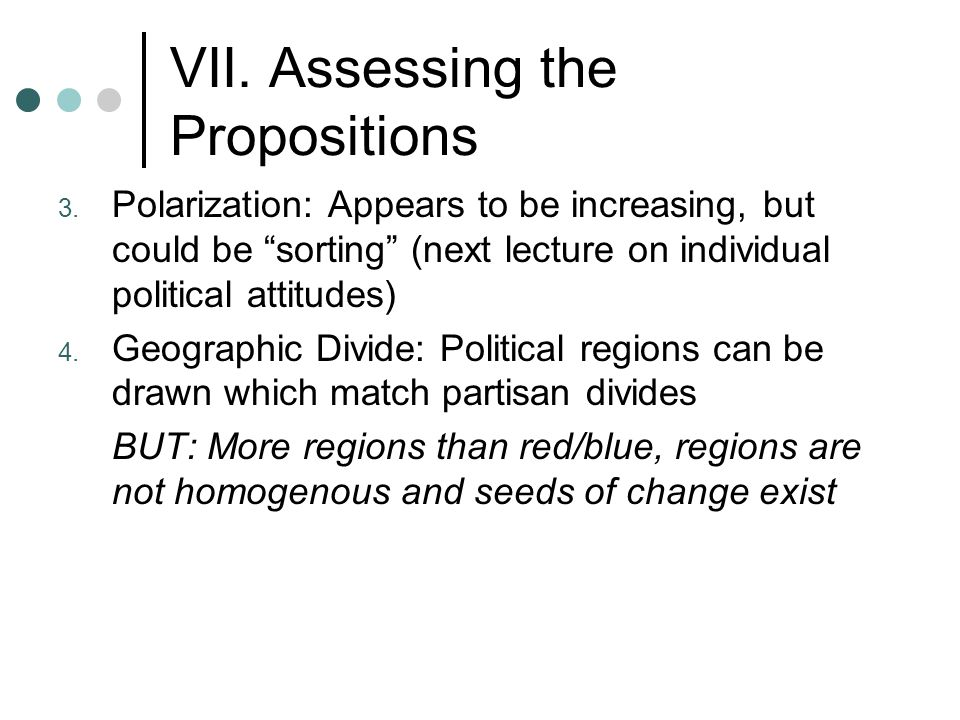 VII. Assessing the Propositions 3.