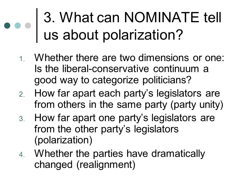 3. What can NOMINATE tell us about polarization. 1.