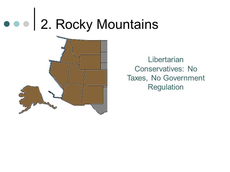 2. Rocky Mountains Libertarian Conservatives: No Taxes, No Government Regulation