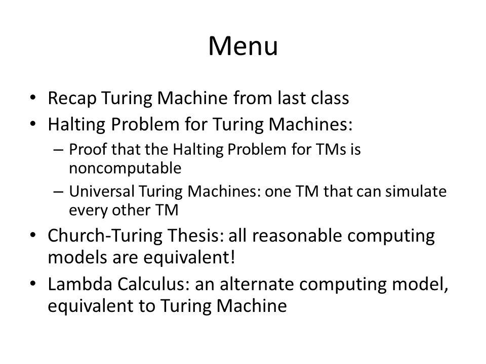 Recap: Turing's Model 1 Start 2 Input: # Write: # Move:  #1011011...