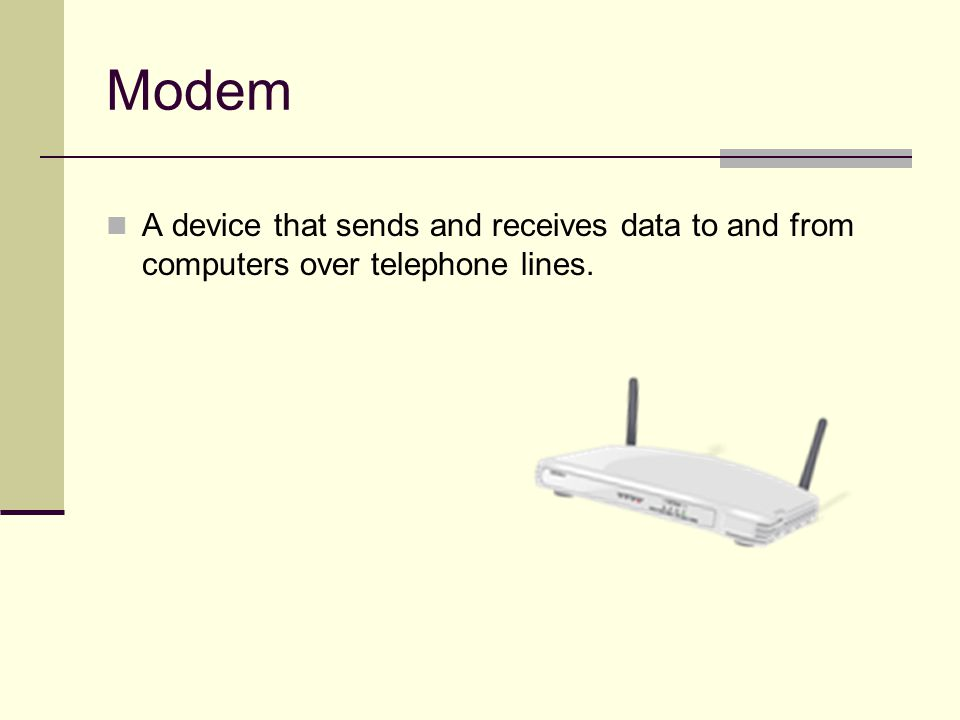 Modem A device that sends and receives data to and from computers over telephone lines.