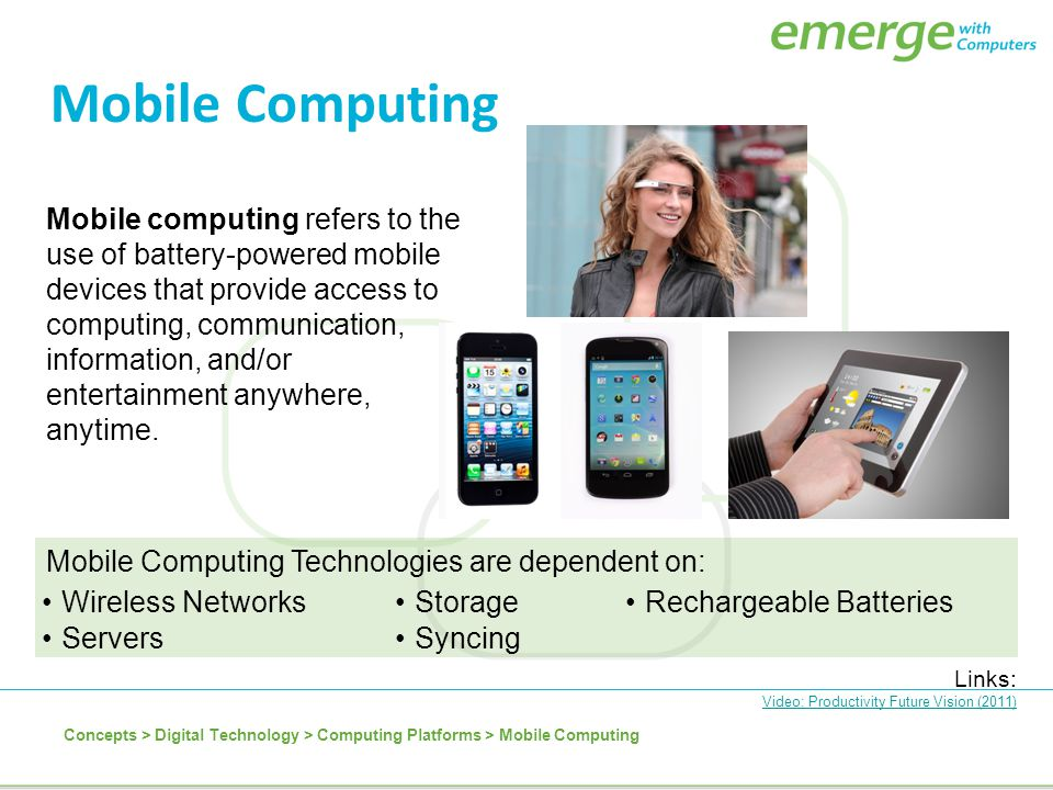 Mobile computing refers to the use of battery-powered mobile devices that provide access to computing, communication, information, and/or entertainmen