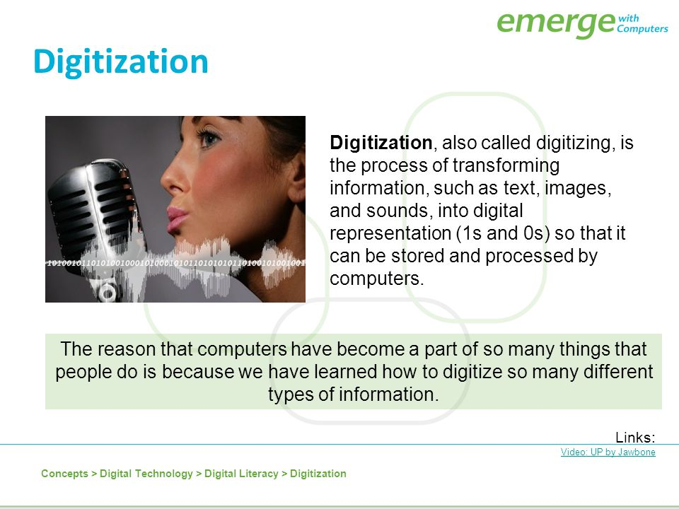 Digitization Digitization, also called digitizing, is the process of transforming information, such as text, images, and sounds, into digital represen