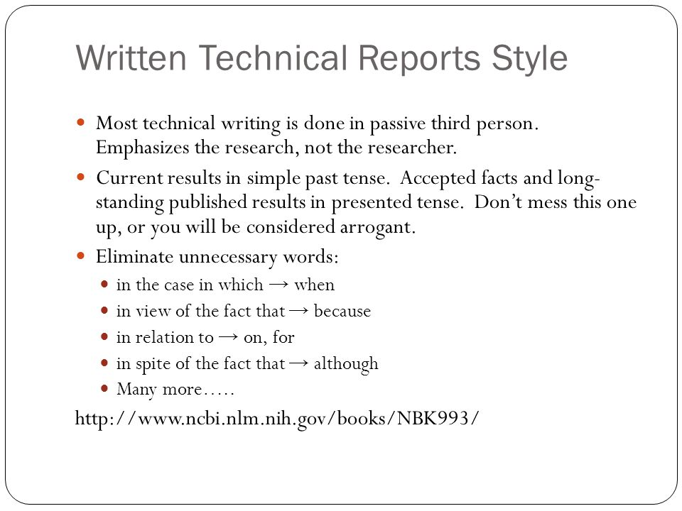 Written Technical Reports Style Most technical writing is done in passive third person.
