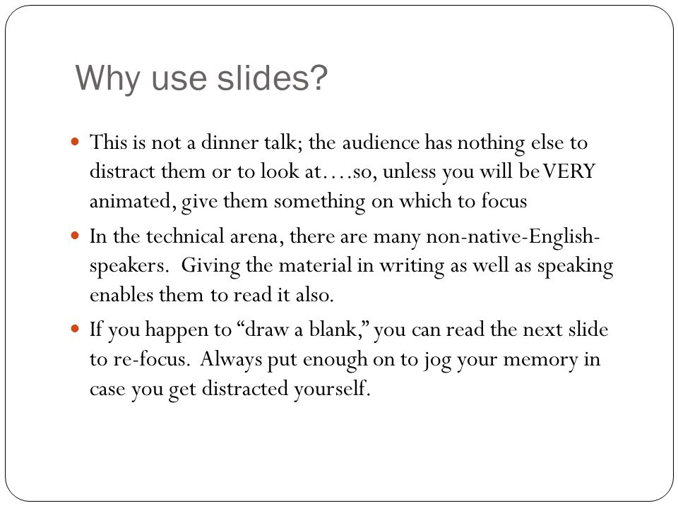 Why use slides.