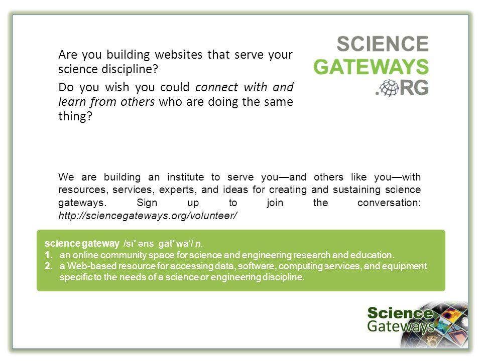 science gateway /sī′ əns gāt′ wā′/ n.