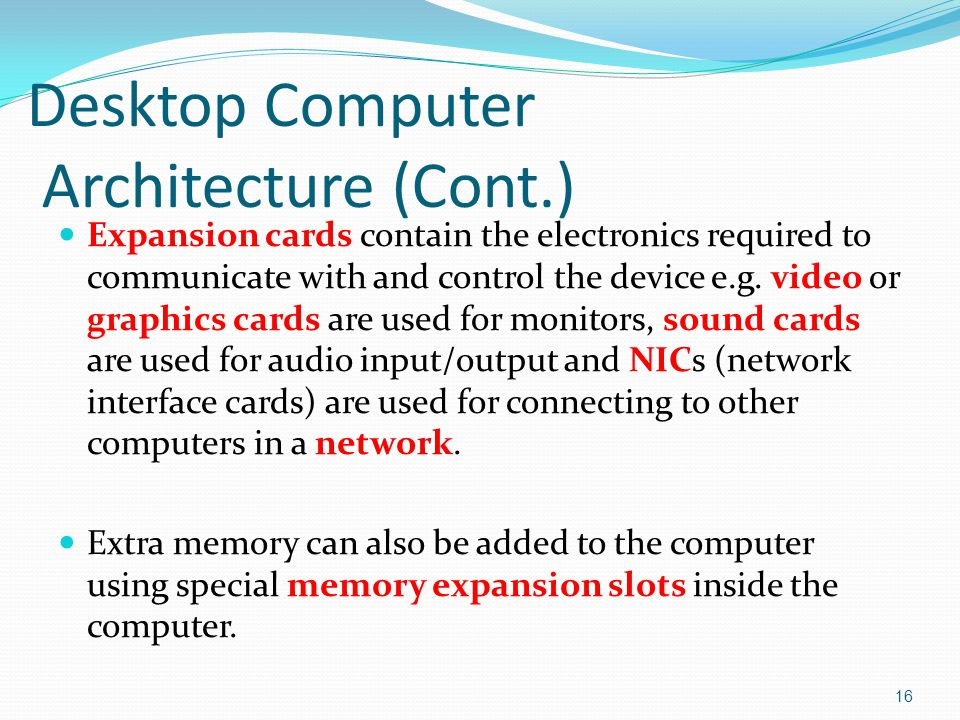 Expansion cards contain the electronics required to communicate with and control the device e.g.