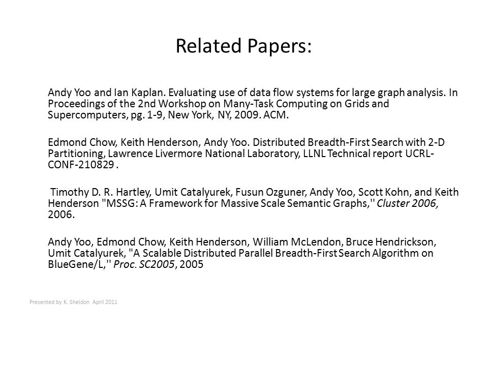 Related Papers: Andy Yoo and Ian Kaplan.