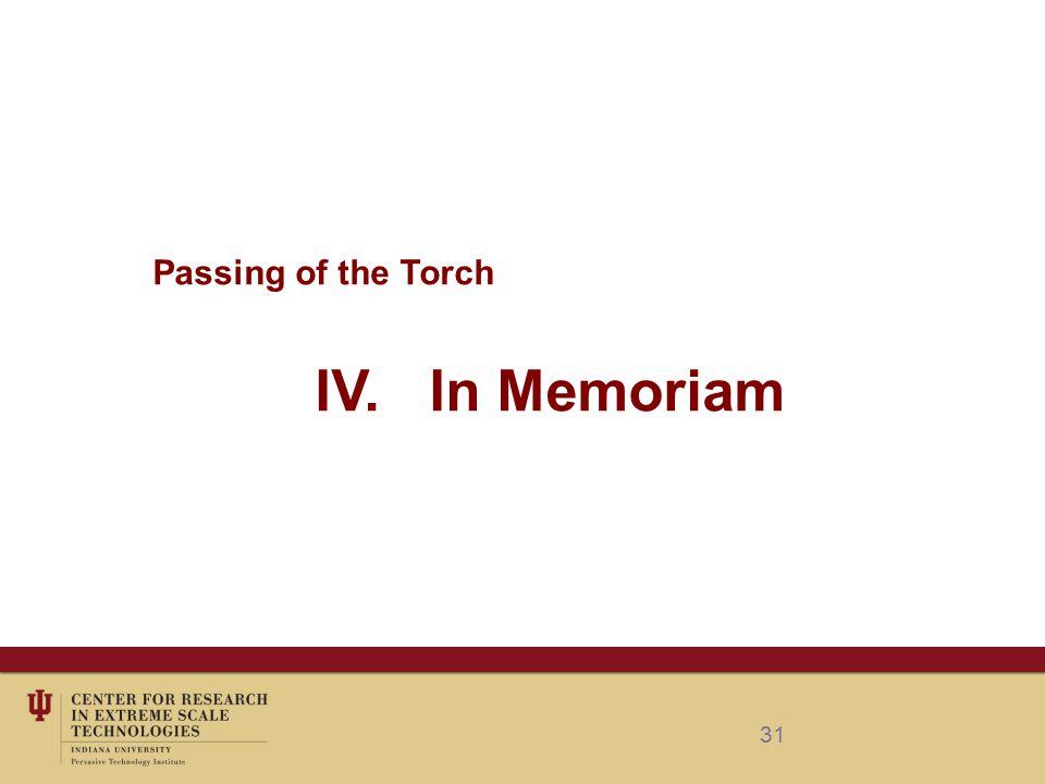 31 Passing of the Torch IV. In Memoriam