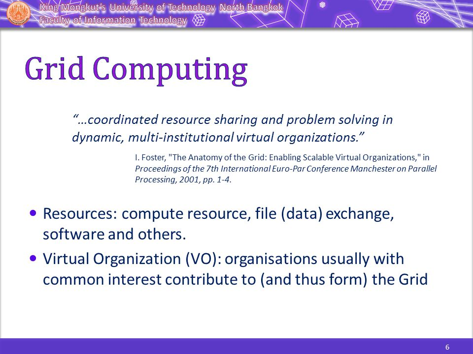 7 The Grid provides high computation capacity and data storage through the coordination of shared distributed resources.