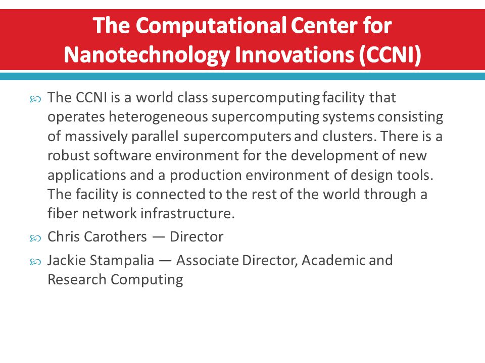  Major Research Instrumentation o Rensselaer Researchers Receive $2.65 Million NSF Grant To Install Balanced, Green Supercomputer at CCNI Supercomputing Center.