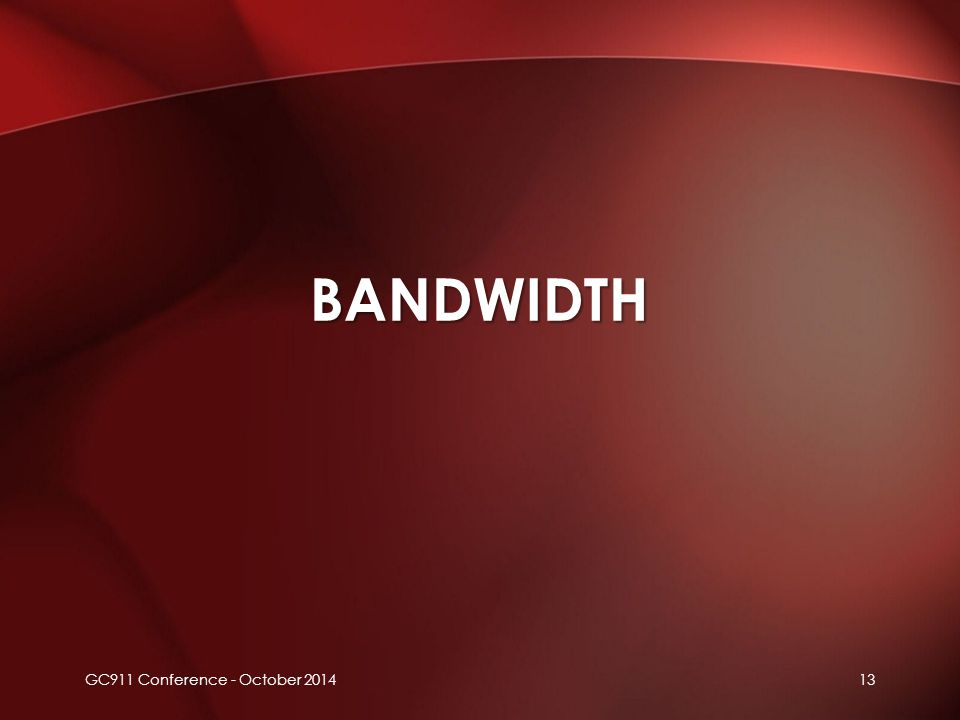 BANDWIDTH 13GC911 Conference - October 2014