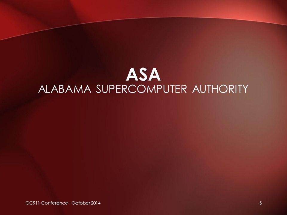 ASA ASA ALABAMA SUPERCOMPUTER AUTHORITY 5GC911 Conference - October 2014