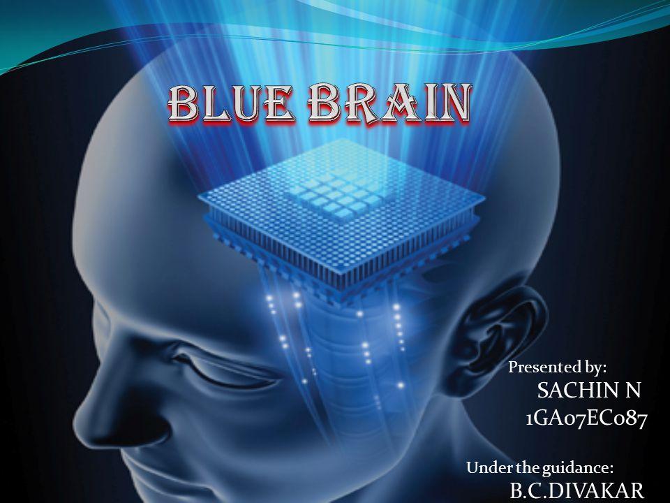 Presented by: SACHIN N 1GA07EC087 Under the guidance: B.C.DIVAKAR
