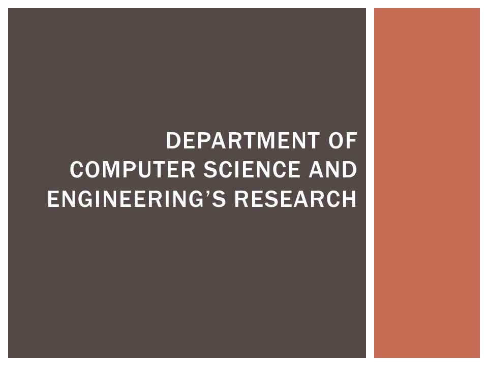 DEPARTMENT OF COMPUTER SCIENCE AND ENGINEERING'S RESEARCH