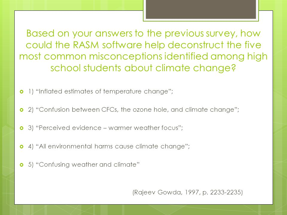 Based on your answers to the previous survey, how could the RASM software help deconstruct the five most common misconceptions identified among high school students about climate change.