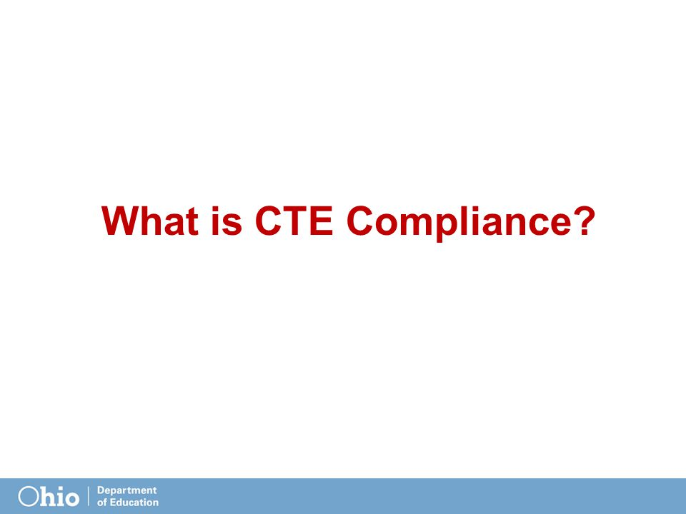 What is CTE Compliance?