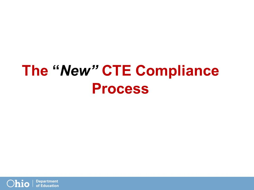 The New CTE Compliance Process