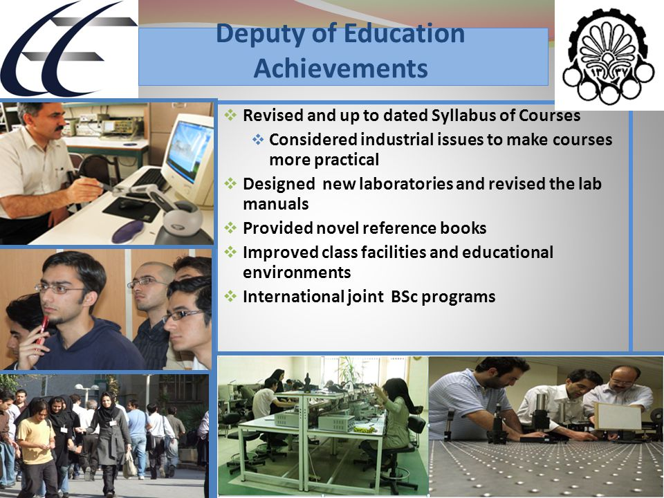 Deputy of Education Achievements  Revised and up to dated Syllabus of Courses  Considered industrial issues to make courses more practical  Designe