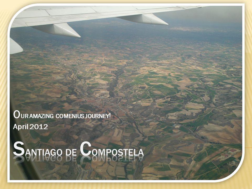 O UR AMAZING COMENIUS JOURNEY ! April 2012