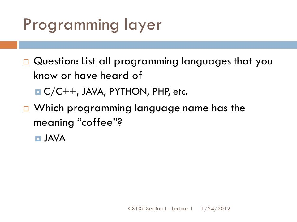 Operating systems layer  Question: List all OS you know.