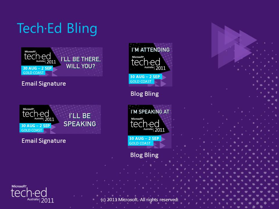 Tech·Ed Bling (c) 2011 Microsoft. All rights reserved.