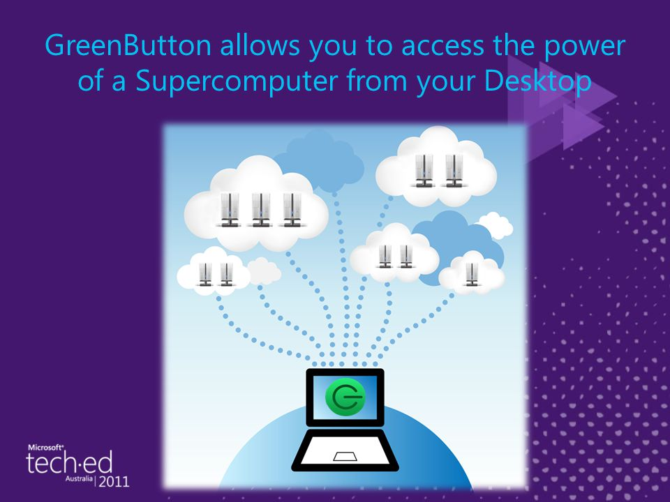 GreenButton allows you to access the power of a Supercomputer from your Desktop