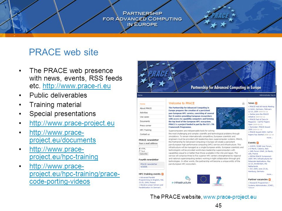 45 PRACE web site The PRACE web presence with news, events, RSS feeds etc. http://www.prace-ri.euhttp://www.prace-ri.eu Public deliverables Training m