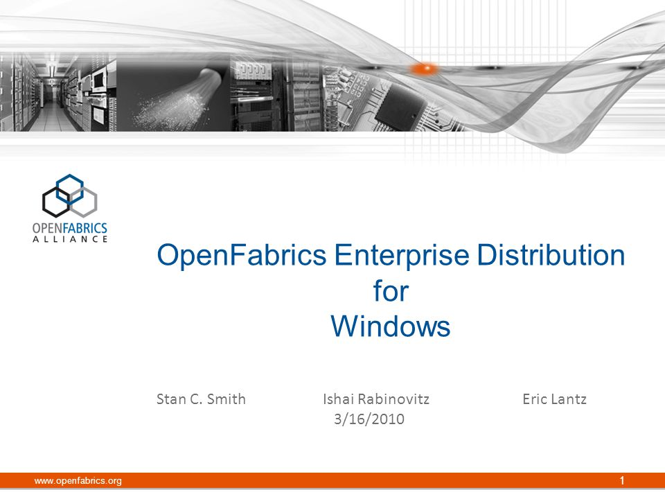 OpenFabrics Enterprise Distribution for Windows www.openfabrics.org 1 Stan C.