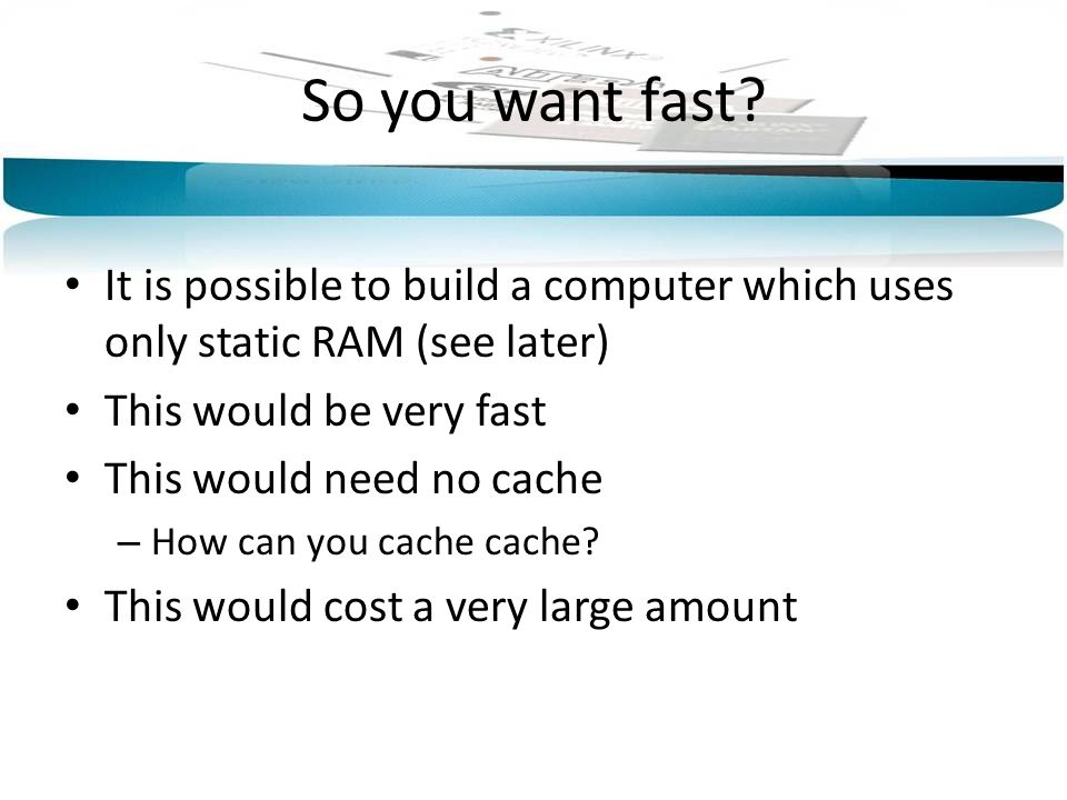 So you want fast.