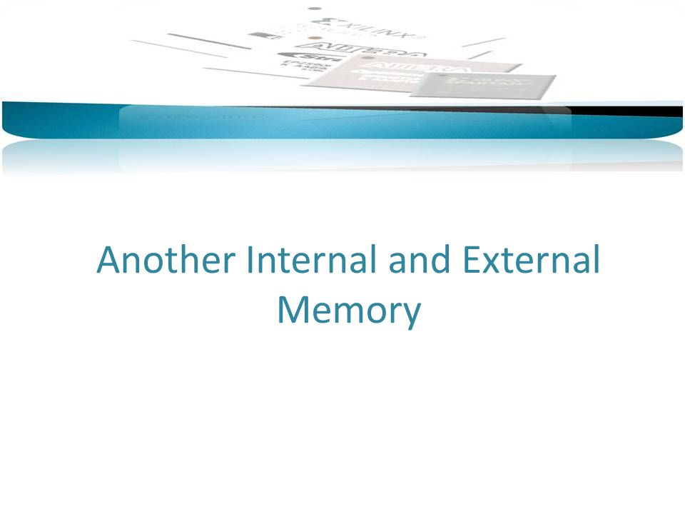 Another Internal and External Memory