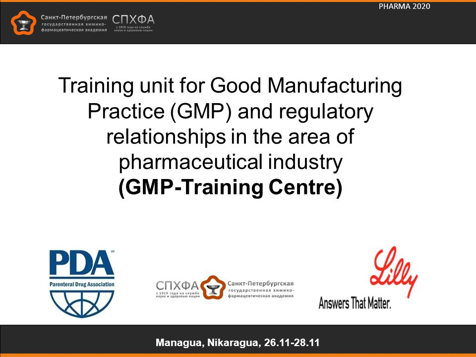 PHARMA 2020 Training unit for Good Manufacturing Practice (GMP) and regulatory relationships in the area of pharmaceutical industry (GMP-Training Cent