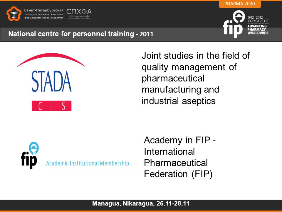 PHARMA 2020 National centre for personnel training - 2011 Joint studies in the field of quality management of pharmaceutical manufacturing and industr
