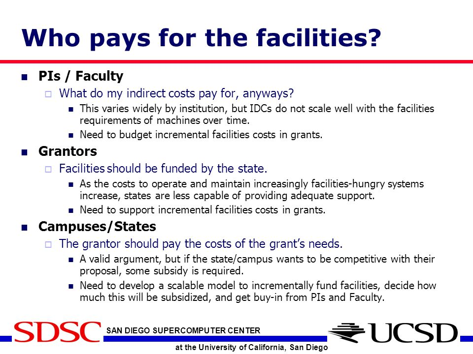 SAN DIEGO SUPERCOMPUTER CENTER at the University of California, San Diego Who pays for the facilities.