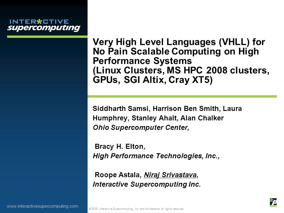 © 2009, Interactive Supercomputing, Inc.and its licensors.