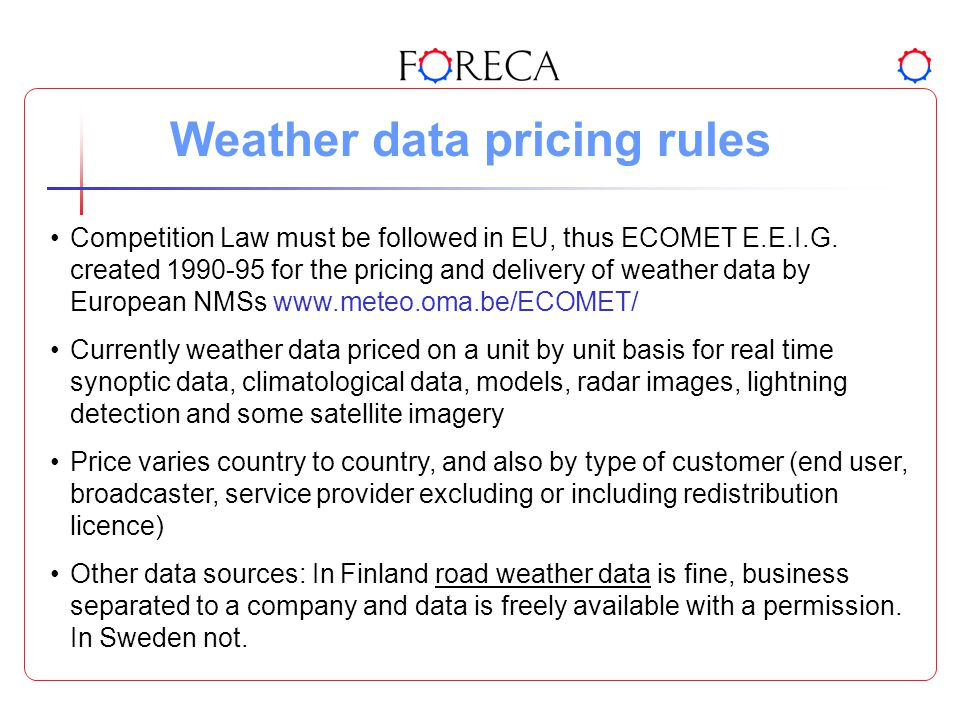 Weather data pricing rules Competition Law must be followed in EU, thus ECOMET E.E.I.G.