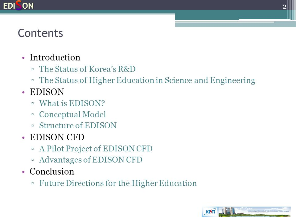 Computational Fluid Dynamics : EDISON CFD The advantage of EDISON CFD is ▫That users can carry out their researches and education anywhere if he/she can access the Internet.