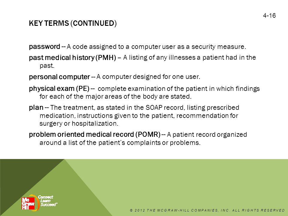KEY TERMS (CONTINUED) password -- A code assigned to a computer user as a security measure.
