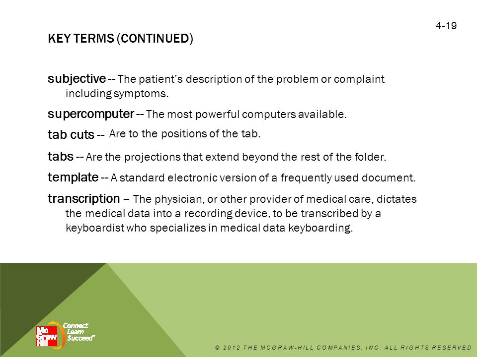 KEY TERMS (CONTINUED) subjective -- The patient's description of the problem or complaint including symptoms.