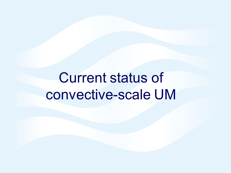 Page 3© Crown copyright 2006 Current status of convective-scale UM