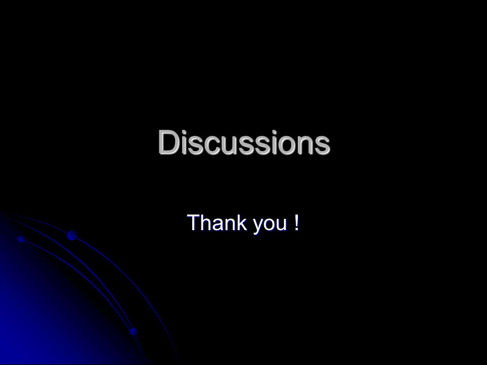 Discussions Thank you !
