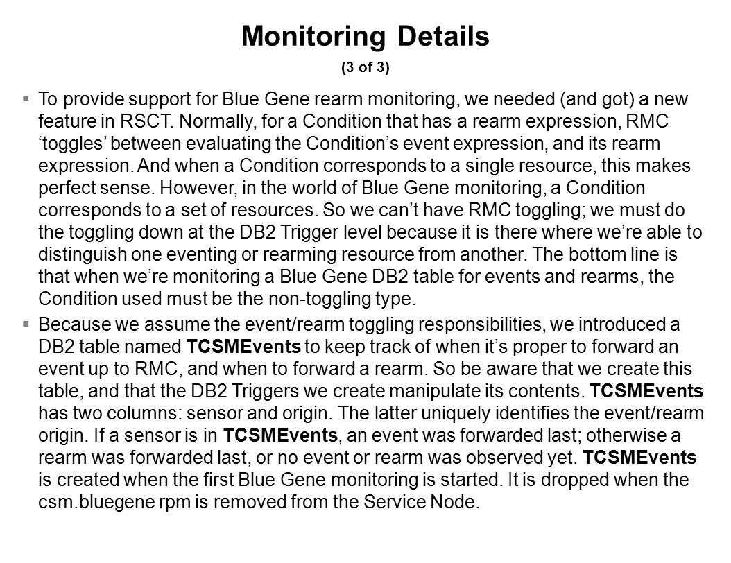 Monitoring Details (3 of 3)  To provide support for Blue Gene rearm monitoring, we needed (and got) a new feature in RSCT.