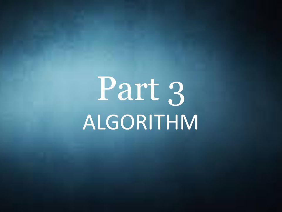 Part 3 ALGORITHM
